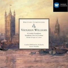 Vaughan Williams: A London Symphony, Symphony No. 6 in E minor etc - London Philharmonic Orchestra, Vernon Handley
