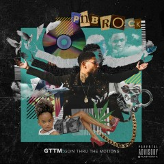 GTTM: Goin Thru the Motions - PnB Rock