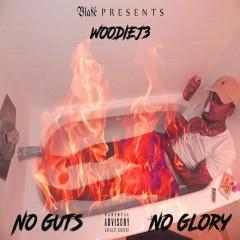 No Guts No Glory - Woodiej3, Chuuwee