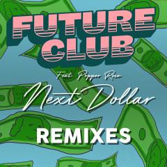 Next Dollar (Remixes) - FUTURECLUB, Pepper Rose