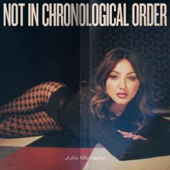 Not In Chronological Order - Julia Michaels