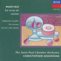 Martinu: Sinfonietta 'La Jolla'/La revue de cuisine, etc. - St. Paul Chamber Orchestra, Christopher Hogwood