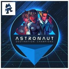 Destination: Champions - Astronaut, WRLD, Harry Brooks Jnr, Laszlo, Volant