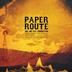 Are We All Forgotten - Paper Route