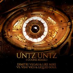 Untz Untz (Coone Remix) - Dimitri Vegas & Like Mike, Vini Vici, Liquid Soul