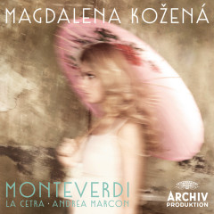 Monteverdi - Magdalena Kozena, La Cetra Barockorchester Basel, Andrea Marcon
