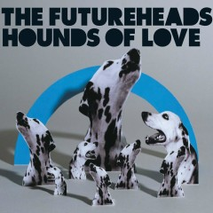 Hounds of Love (Digital 2-tr) - The Futureheads