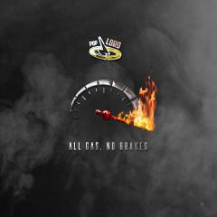 All Gas, No Brakes