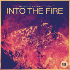 Into the Fire - Michael Zilk, Grace Tither