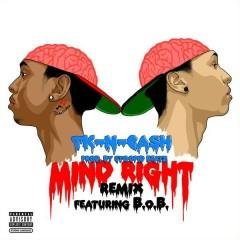 Mind Right (Remix) - TK N CASH, B.o.B