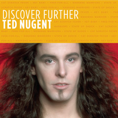 Discover Further - Ted Nugent