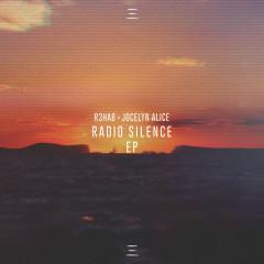 Radio Silence EP - R3hab, Jocelyn Alice