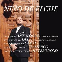Antologiá del Cante Flamenco Heterodoxo - Ninõ De Elche