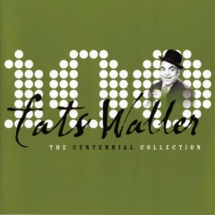 The Centennial Collection - Fats Waller