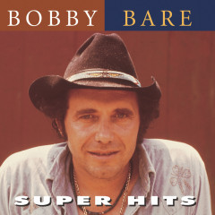 Super Hits - Bobby Bare