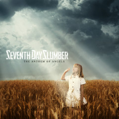 The Anthem Of Angels - Seventh Day Slumber