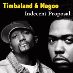 Indecent Proposal - Magoo, Timbaland