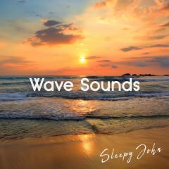 Wave Sounds - Sleepy John