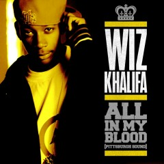 All in My Blood (Pittsburgh Sound) - Wiz Khalifa