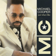 Just What I Like - Michael Cooper