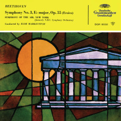 Beethoven: Symphony No. 3 'Eroica' (Igor Markevitch – The Deutsche Grammophon Legacy: Volume 5) - Symphony Of The Air, Igor Markevitch