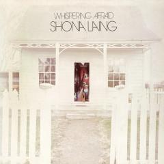 Whispering Afraid - Shona Laing