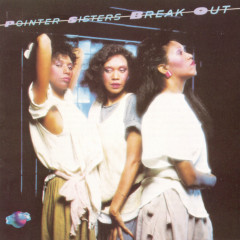 Break Out - The Pointer Sisters