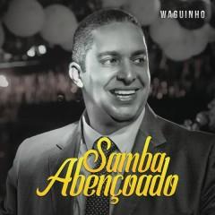 Samba Abençoado (Ao Vivo) - Waguinho