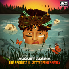 The Product III: stateofEMERGEncy - August Alsina
