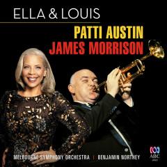 Ella And Louis (Live) - James Morrison, Patti Austin, Melbourne Symphony Orchestra, Benjamin Northey