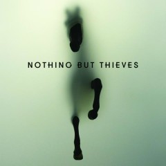 Nothing But Thieves (Deluxe) - Nothing But Thieves