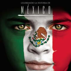 Celebrando La Historia De México - Various Artists