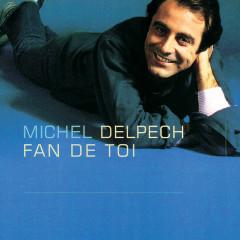 Fan de toi - Michel Delpech