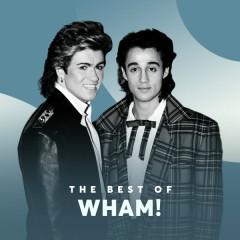 Những Bài Hát Hay Nhất Của Wham! - Wham!