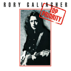 Top Priority (Remastered 2017) - Rory Gallagher