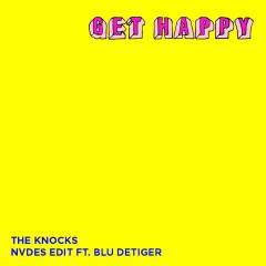 Get Happy (NVDES Edit) [feat. Blu DeTiger] - The Knocks, Blu DeTiger