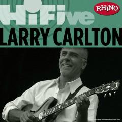 Rhino Hi-Five: Larry Carlton - Larry Carlton