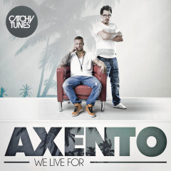We Live For - Axento
