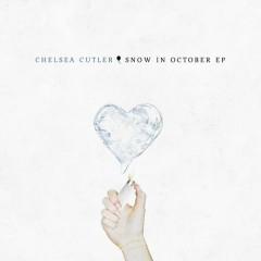 Snow In October EP - Chelsea Cutler