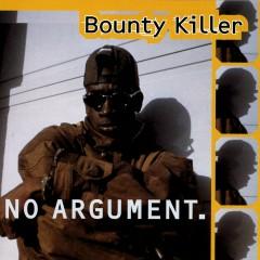 No Argument - Bounty Killer