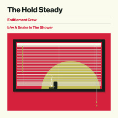 Entitlement Crew b/w A Snake In The Shower - The Hold Steady