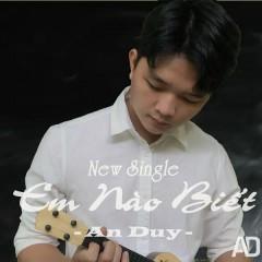 Em Nào Biết (Single) - An Duy