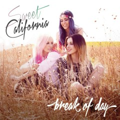 Break of Day - Sweet California