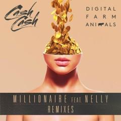 Millionaire (Remixes) - Digital Farm Animals, Cash Cash, Nelly