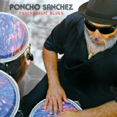 Psychedelic Blues - Poncho Sanchez