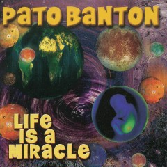 Life Is a Miracle - Pato Banton
