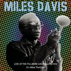 Live At The Fillmore East (March 7, 1970) - It's About That Time - Miles Davis