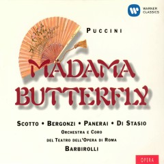 Puccini - Madama Butterfly - Sir John Barbirolli, Renata Scotto, Carlo Bergonzi, Rolando Panerai, Anna di Stasio