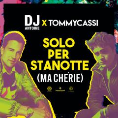 Solo per stanotte (Ma Cherie) - DJ Antoine, Tommycassi