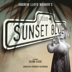 Sunset Boulevard (Original Broadway Cast) - Andrew Lloyd Webber, Original Broadway Cast Of Sunset Boulevard